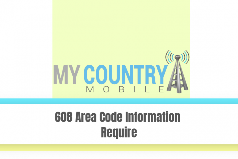 608 Area Code Information Require - My Country Mobile