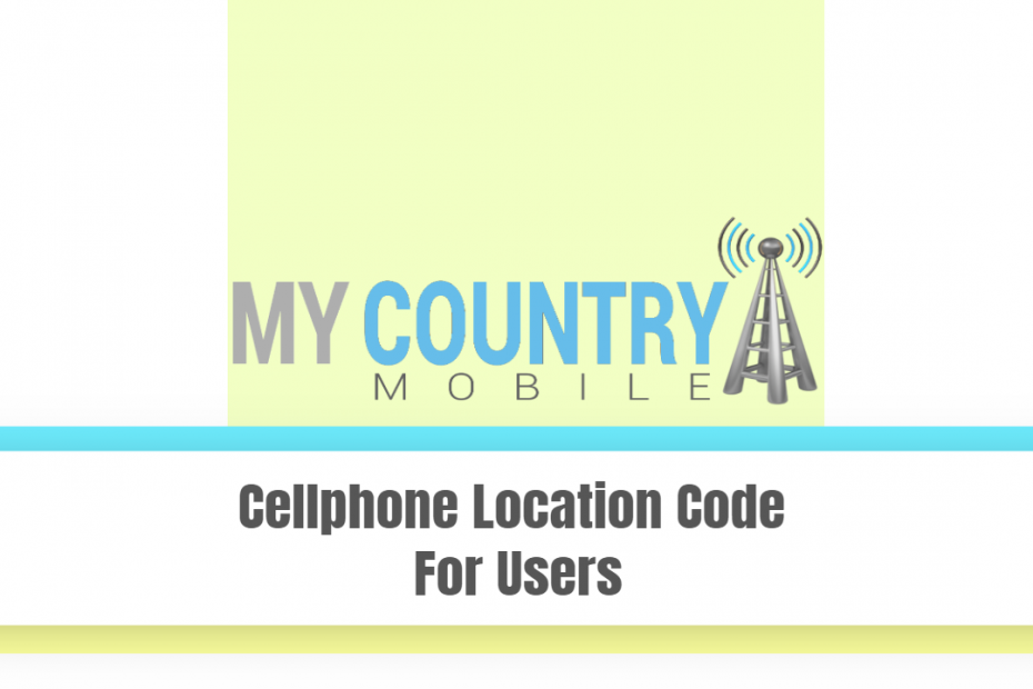 Cellphone Location Code For Users - My Country Mobile