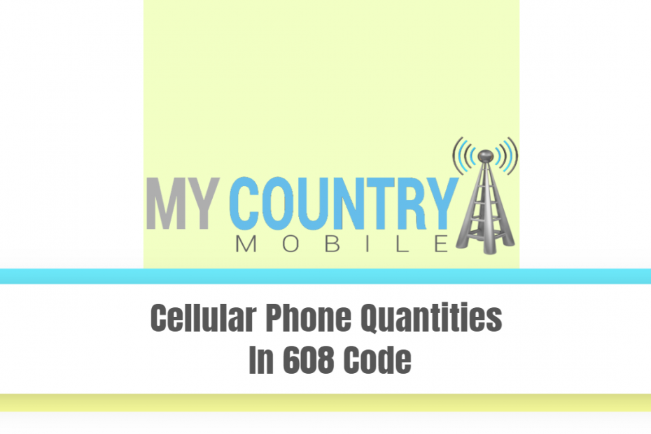 Cellular Phone Quantities In 608 Code - My Country Mobile