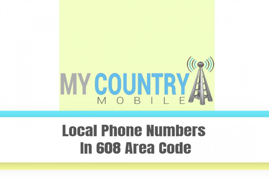 Local Phone Numbers In 608 Area Code - My Country Mobile